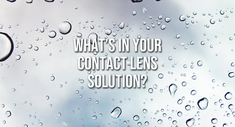 What's in your Contact Lens Solution?