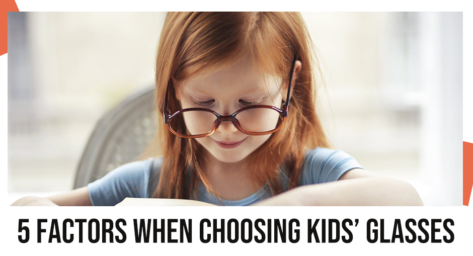 Kids Can Tell: 5 Factors When Choosing Kids' Glasses