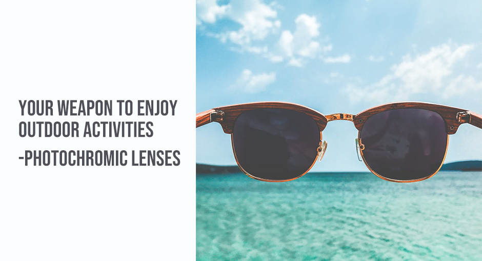 Photochromic lenses: your weapon to enjoy outdoor activities