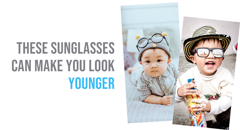 Sunglasses that can make you look younger