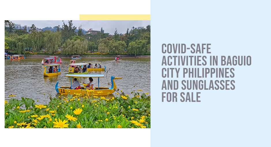 COVID-safe activities in Baguio City Philippines and sunglasses for sale