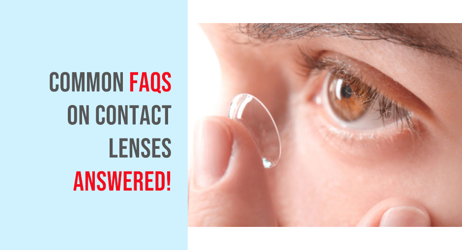 Common FAQs on Contact Lenses – ANSWERED!